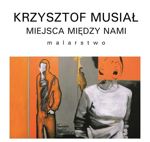 Zaproszenie na wystawę malarstwa Krzysztofa Musiała w wałbrzyskiej BWA